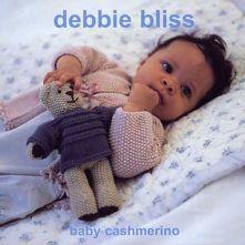 Debbie Bliss Baby Cashmerino 2 Collection. 13 Designs in Light Weight DK Yarn